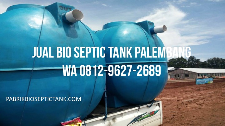 jual septic tank biofil palembang,jual septic tank biotech di palembang,jasa pembuatan septic tank bio palembang,harga septic tank biofil palembang,agen bio septic tank palembang,distributor bio septic tank palembang,pabrik bio septic tank palembang