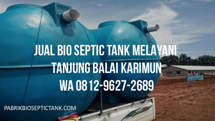 Pabrik Bio Septic Tank Melayani Tanjung Balai Karimun